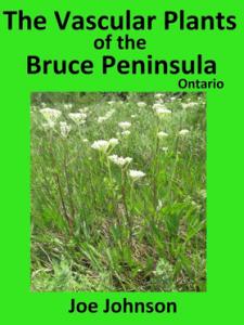 The Vascular Plants of the Bruce Peninsula